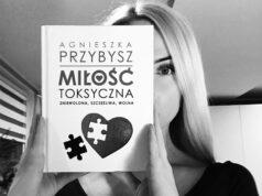 Miłość toksyczna - Agnieszka Przybysz