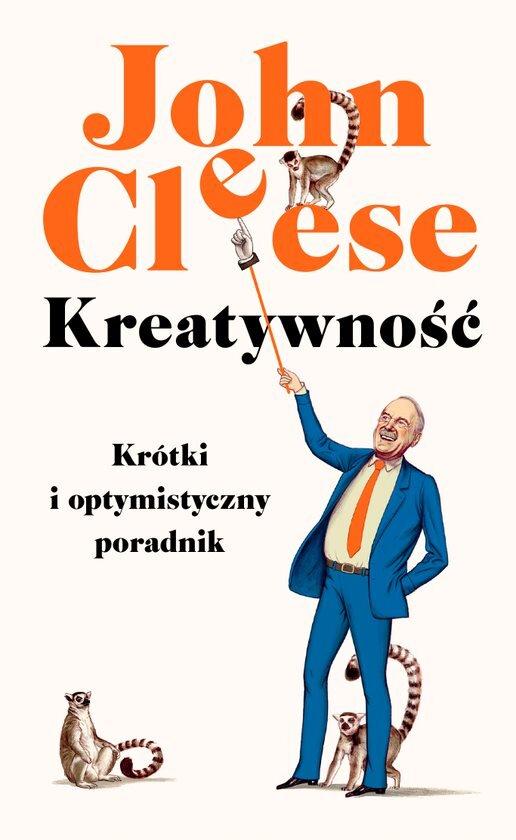 John Clees - Kreatywność Krótki i optymistyczny poradnik