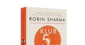 """""""Klub 5 rano. Szczęśliwy poranek zmienia wszystko"""" autorstwa Robina Sharma"""
